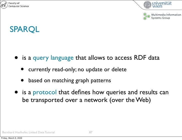 SPARQL                •          is a query language that allows to access RDF data                    •      currently re...