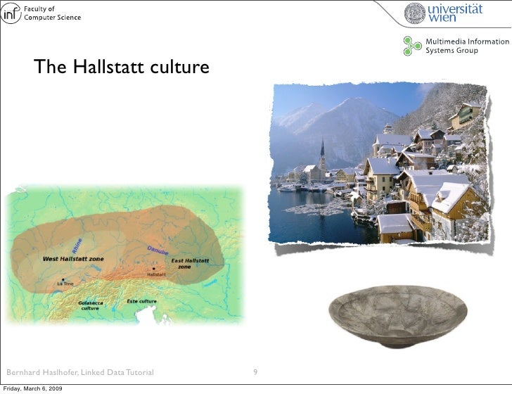 The Hallstatt culture      Bernhard Haslhofer, Linked Data Tutorial   9 Friday, March 6, 2009