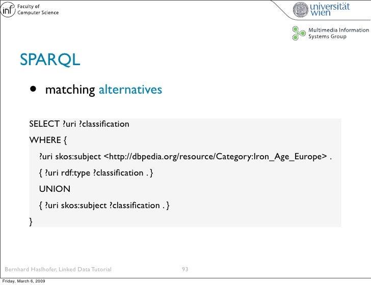 SPARQL              •          matching alternatives               SELECT ?uri ?classification              WHERE {        ...