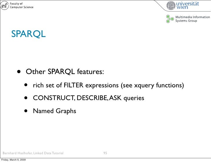 SPARQL                •          Other SPARQL features:                    •      rich set of FILTER expressions (see xque...
