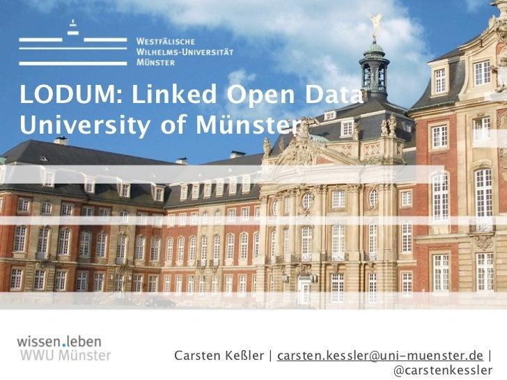 1LODUM: Linked Open DataUniversity of Münster          Carsten Keßler | carsten.kessler@uni-muenster.de |                ...