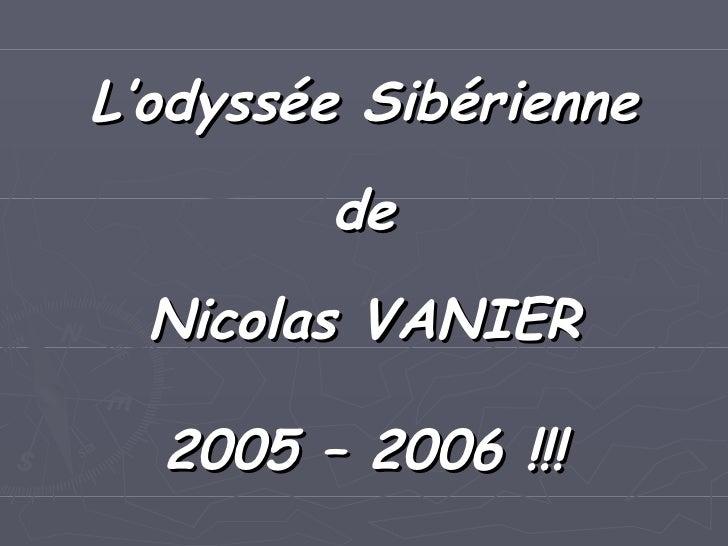L'odyssée Sibérienne de Nicolas VANIER 2005 – 2006 !!!