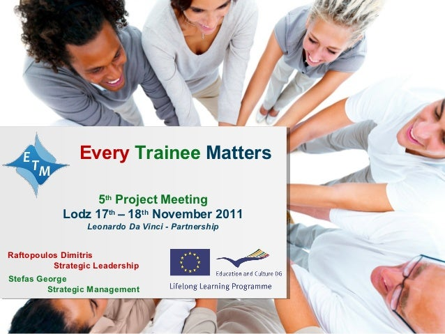 Every Trainee Matters / 2010-1-ROI-LE004-0677111                Every Trainee Matters                 5th Project Meeting ...