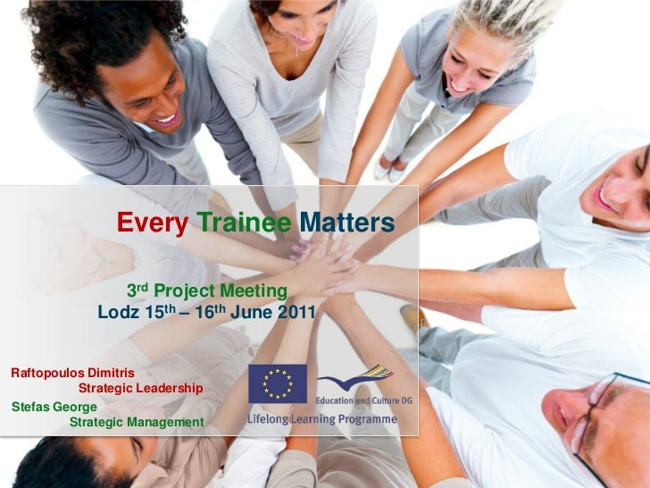 Every Trainee Matters / 2010-1-ROI-LE004-0677111                Every Trainee Matters                3rd Project Meeting  ...