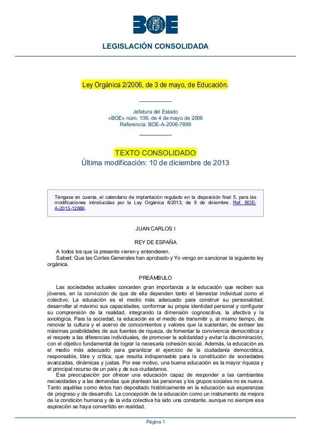 Ley Orgánica 2/2006, de 3 de mayo, de Educación. Jefatura del Estado «BOE» núm. 106, de 4 de mayo de 2006 Referencia: BOE-...