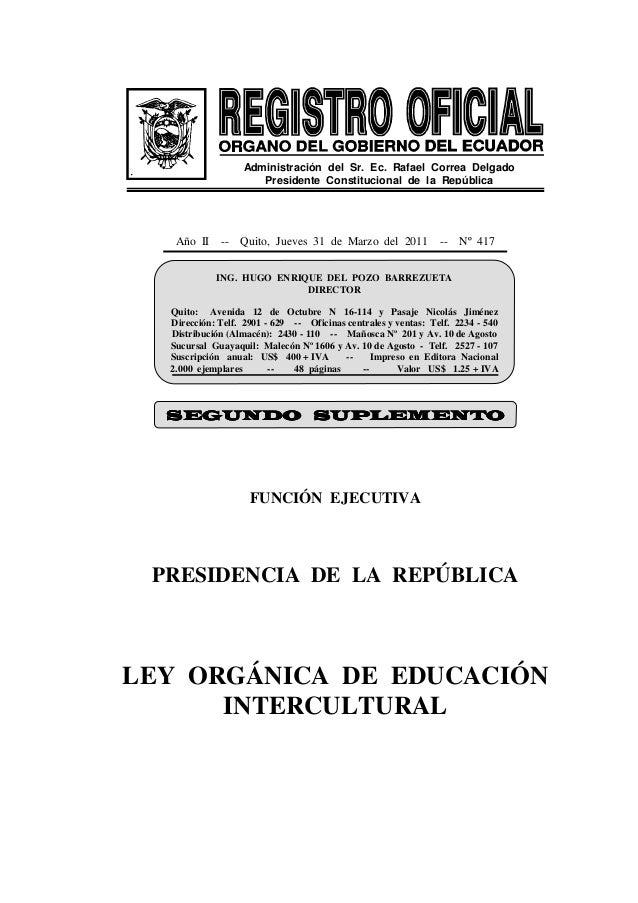 Año II -- Quito, Jueves 31 de Marzo del 2011 -- Nº 417 FUNCIÓN EJECUTIVA PRESIDENCIA DE LA REPÚBLICA LEY ORGÁNICA DE EDUCA...