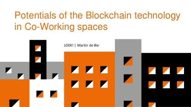 Potentials of the Blockchain technology in Co-Working spaces LOEK! | Martin de Bie