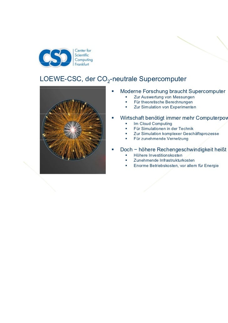 LOEWE-CSC, der CO2-neutrale Supercomputer                      Moderne Forschung braucht Supercomputer                    ...