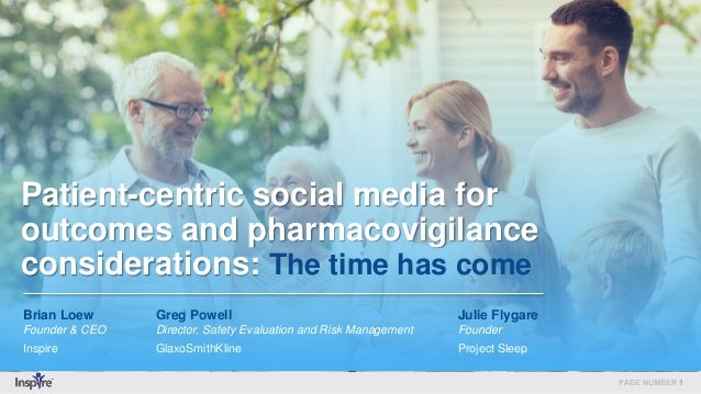 Patient-centric social media for outcomes and pharmacovigilance considerations: The time has come Brian Loew Founder & CEO...