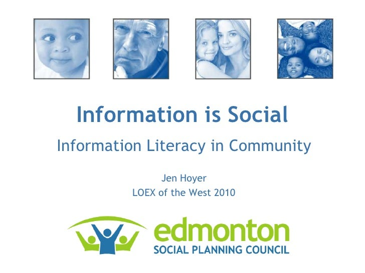 Information is Social<br />Information Literacy in Context<br />Jen Hoyer<br />LOEX of the West 2010<br />