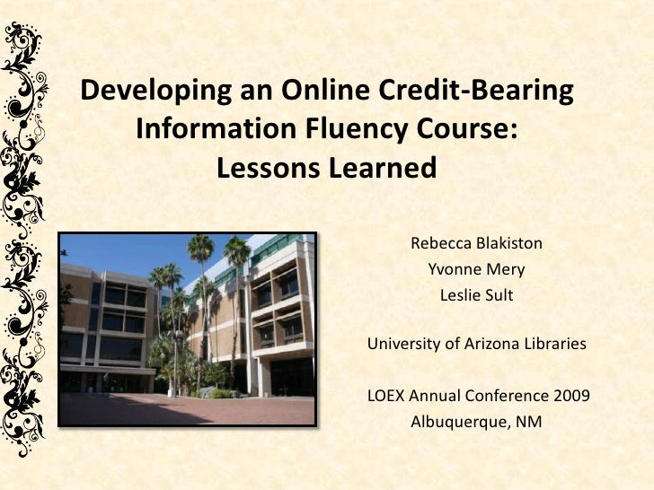Developing an Online Credit-Bearing    Information Fluency Course:          Lessons Learned                            Reb...