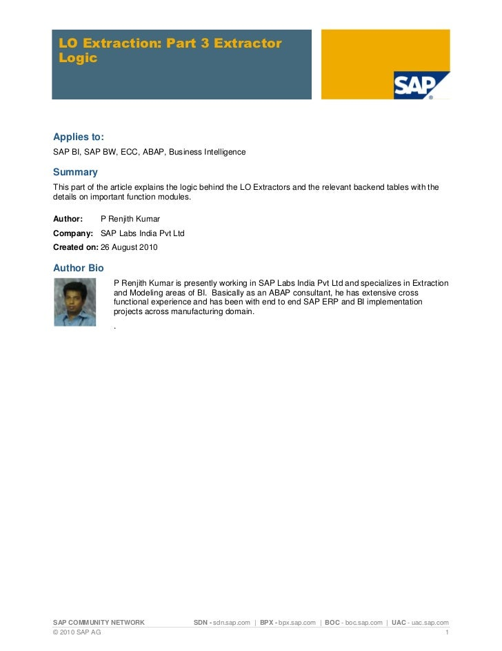 LO Extraction: Part 3 Extractor LogicApplies to:SAP BI, SAP BW, ECC, ABAP, Business IntelligenceSummaryThis part of the ar...