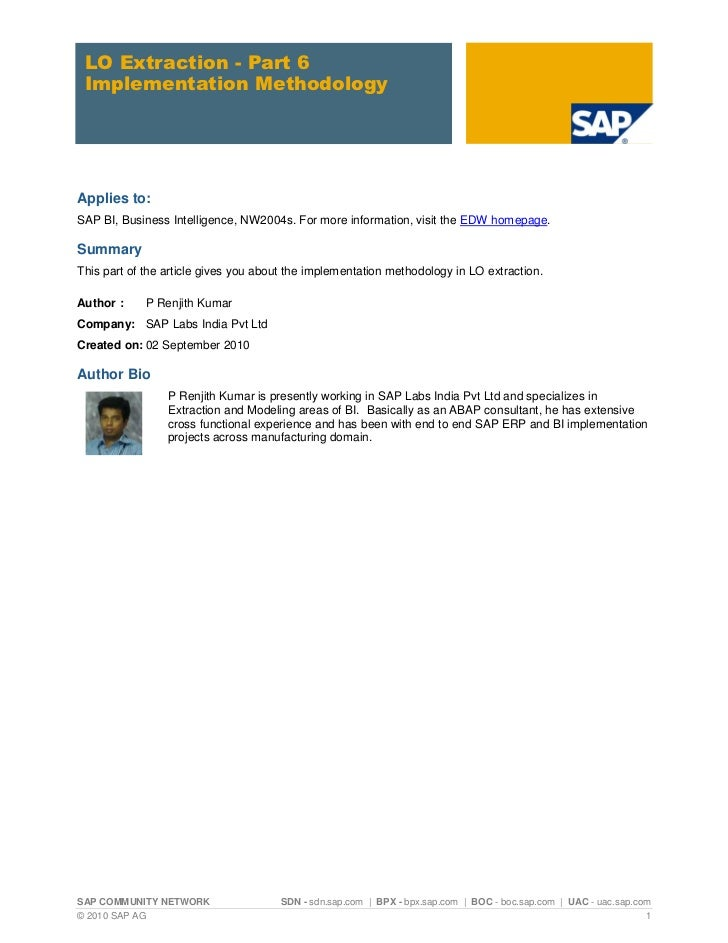 LO Extraction - Part 6 Implementation MethodologyApplies to:SAP BI, Business Intelligence, NW2004s. For more information, ...