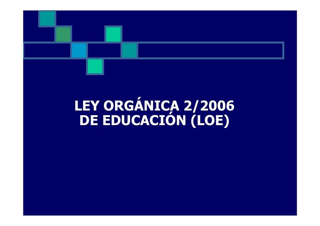 LEY ORGÁNICA 2/2006  DE EDUCACIÓN (LOE)