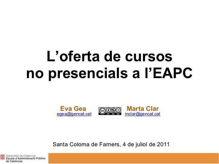 L'oferta de cursosno presencials a l'EAPC     Eva Gea                  Marta Clar    egea@gencat.cat           mclar@genca...