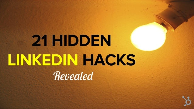 21 HIDDEN LINKEDIN HACKS	 Revealed
