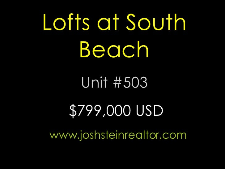 Lofts at South Beach Unit #503 www.joshsteinrealtor.com $799,000 USD