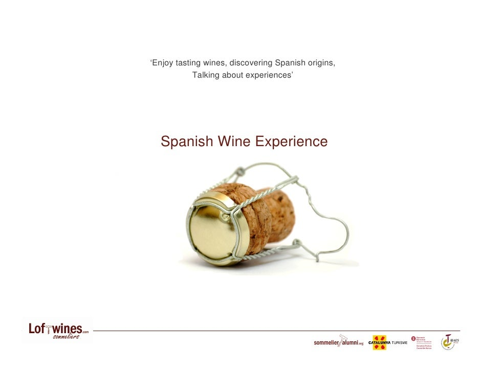 'Enjoy tasting wines, discovering Spanish origins,             Talking about experiences'       Spanish Wine Experience