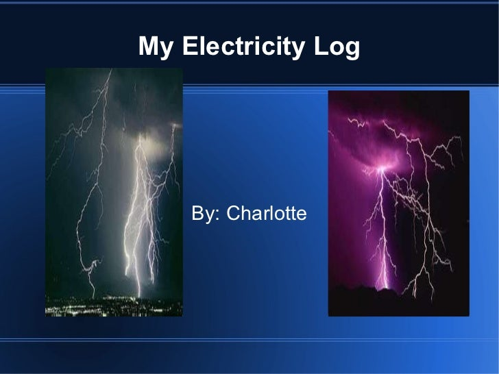 My Electricity Log By:  Charlotte