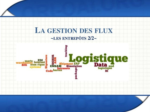 LA GESTION DES FLUX ~LES ENTREPÔTS 2/2~