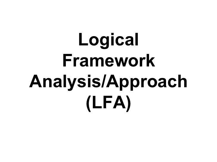 Logical Framework Analysis/Approach (LFA)