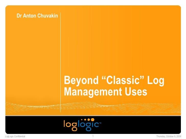 "Beyond ""Classic"" Log Management Uses  Dr Anton Chuvakin"