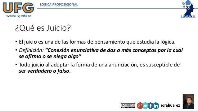 """¿Qué es Juicio? • El juicio es una de las formas de pensamiento que estudia la lógica. • Definición: """"Conexión enunciativa..."""