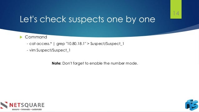 """Let's check suspects one by one 14  Command - cat access.*   grep """"10.80.18.1"""" > Suspect/Suspect_1 - vim Suspect/Suspect_..."""