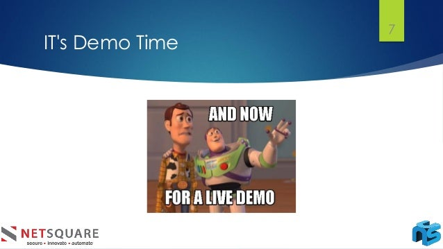 IT's Demo Time 7