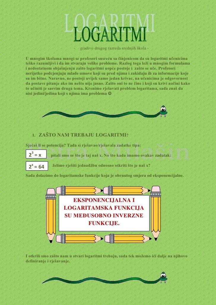-   gradivo drugog razreda srednjih škola -  U mnogim školama mnogi se profesori susreću sa činjenicom da su logaritmi uče...