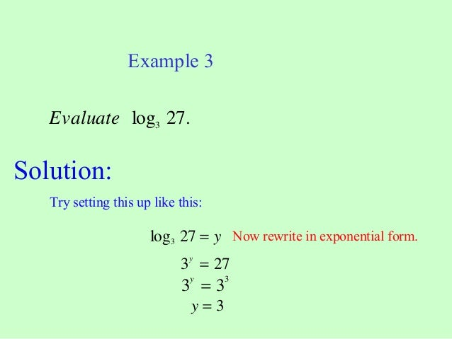 Some help with logarithms: writing exponential equations in logarithmic form . . .?