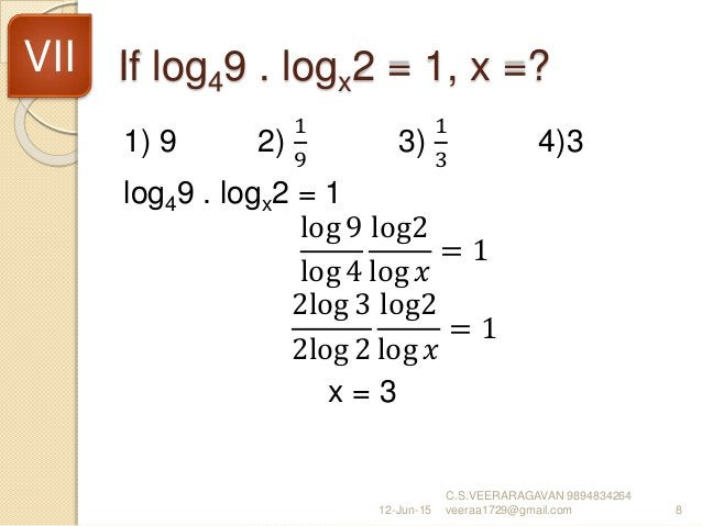 If log49 . logx2 = 1, x =? 1) 9 2) 1 9 3) 1 3 4)3 log49 . logx2 = 1 log 9 log 4 log2 log 𝑥 = 1 2log 3 2log 2 log2 log 𝑥 = ...