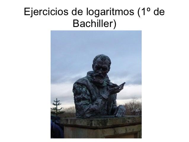Ejercicios de logaritmos (1º de           Bachiller)