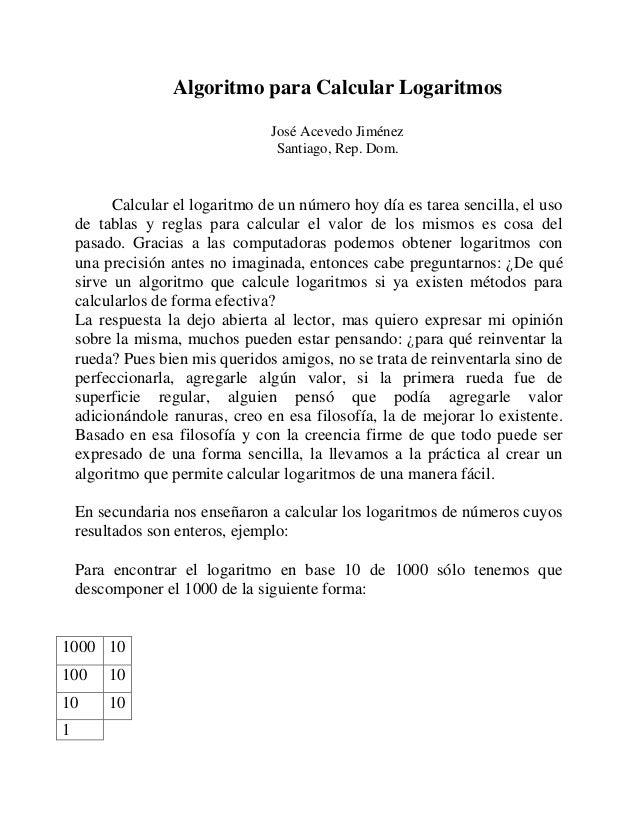 Algoritmo para Calcular Logaritmos                                 José Acevedo Jiménez                                  S...