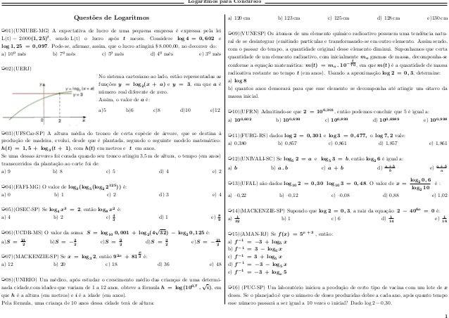 Logaritmos para Concursos Questões de Logaritmos µ01)(UNIUBE-MG) A expectativa de lucro de uma pequena empresa é expressa ...