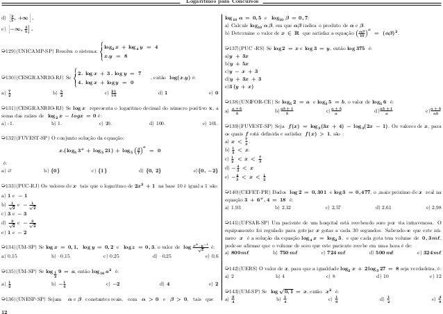 """Logaritmos para Concursos d) """" 2 5 , +∞ """" . e) """" −∞, 3 5 — . µ129)(UNICAMP-SP) Resolva o sistema: ⎧ ⎨ ⎩ log2 𝑥 + log4 𝑦 = ..."""