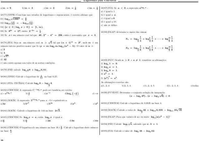 Logaritmos para Concursos a)𝑚 = 9 b)𝑚 = 3 c)𝑚 = 2 d)𝑚 = 1 9 e)𝑚 = 1 3 µ177)(UFPR) Com base nos estudos de logaritmos e exp...