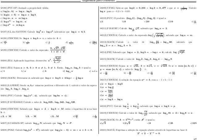 Logaritmos para Concursos µ196)(PUC-SP) Assinale a propriedade válida: a) log(𝑎 . 𝑏) = log 𝑎 . log 𝑏. b) log(𝑎 + 𝑏) = log ...
