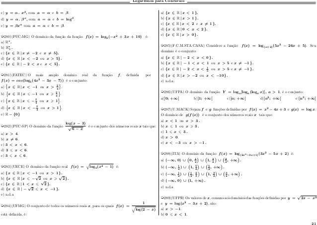 Logaritmos para Concursos c) 𝑦 = 𝛼 . 𝑥 𝛽 , com 𝑎 = 𝛼 e 𝑏 = 𝛽. d) 𝑦 = 𝛼 . 𝛽 𝑥 , com 𝑎 = 𝛼 e 𝑏 = log 𝛽 . e) 𝑦 = 𝛽𝑥 𝛼 com 𝑎 =...