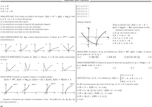 Logaritmos para Concursos c) 𝑥 > 2. d) 𝑥 2. e) 0 𝑥 2. µ290)(PUC-MG) Com relação aos gráficos das funções 𝑓(𝑥) = 𝑎 𝑥 e 𝑔(𝑥)...