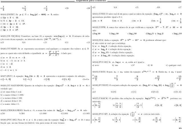 Logaritmos para Concursos a) 1 8 b) 1 4 c) 1 2 d)1 e)2 µ324)(FATEC) Se 𝑝 ∈ N e log2(𝑝! − 688) = 5, então: a) 2𝑝 + 3 < 13. ...