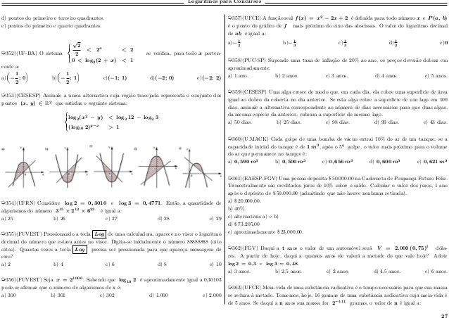 Logaritmos para Concursos d) pontos do primeiro e terceiro quadrantes. e) pontos do primeiro e quarto quadrantes. µ352)(UF...