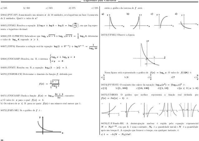 Logaritmos para Concursos a) 525 b) 550 c) 565 d) 575 e) 595 µ364)(PUC-SP) Aumentando um número 𝑥 de 16 unidades, seu loga...