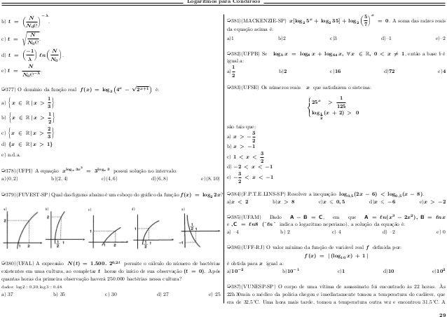 Logaritmos para Concursos b) 𝑡 =  𝑁 𝑁0℮ ‹−𝜆 . c) 𝑡 = Ê 𝑁 𝑁0℮ . d) 𝑡 =  −1 𝜆 ‹ ℓ𝑛  𝑁 𝑁0 ‹ . e) 𝑡 = 𝑁 𝑁0℮−𝜆 . µ377) O dom...