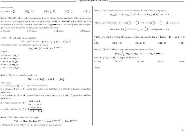 Logaritmos para Concursos é o intervalo: a)] − ∞, −5 2 [ b)]7 4 , ∞[ c)] − 5 2 , 0[ d)]1 3 , 7 4 [ e)]0, 1 3 [ µ400)(PUC-M...