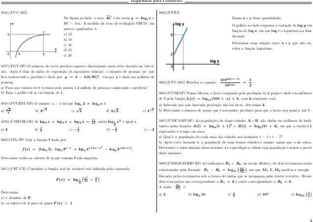 Logaritmos para Concursos µ56)(PUC-MG) Na figura ao lado, o arco Ô𝐴𝐶 é da curva 𝑦 = log2 𝑥 e BC = 3 m. A medida da área do...