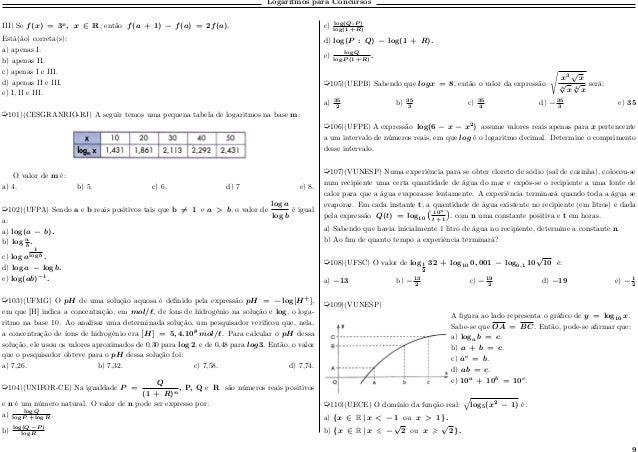 Logaritmos para Concursos III) Se 𝑓(𝑥) = 3 𝑥 , 𝑥 ∈ R, então 𝑓(𝑎 + 1) − 𝑓(𝑎) = 2𝑓(𝑎). Está(ão) correta(s): a) apenas I. b) ...