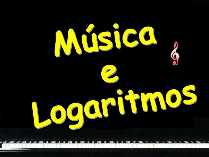 Música e Logaritmos