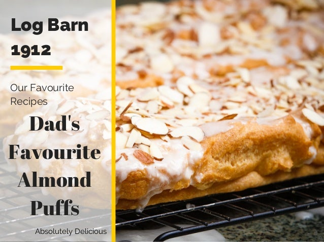 Log Barn 1912 Our Favourite Recipes Absolutely Delicious Dad's Favourite Almond Puffs