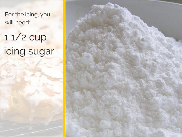 Log Barn 1912 1 1/2 cup icing sugar For the icing, you will need: